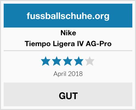 Nike Tiempo Ligera IV AG-Pro Test