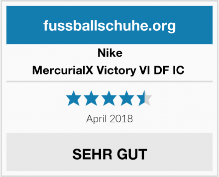 Nike MercurialX Victory VI DF IC  Test